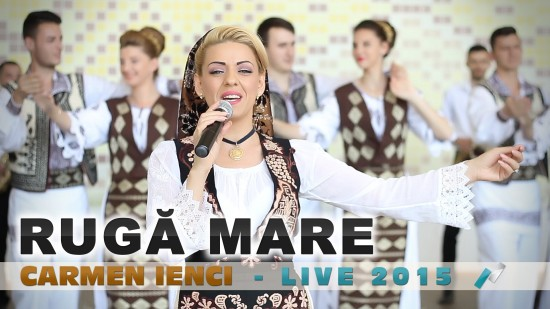 Carmen Ienci – Ruga Mare (Live 2015)